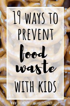 19 Ways to Prevent Food Waste With Kids Reduce Waste, Zero Waste, Parenting Humor, Parenting Tips, Natural Living, Simple Living, Waste Reduction, Green Living Tips, Food Waste