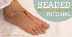 Beaded Barefoot Sandals Tutorial | Golden Age Beads