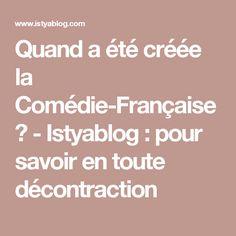 Quand a été créée la Comédie-Française ? - Istyablog : pour savoir en toute décontraction