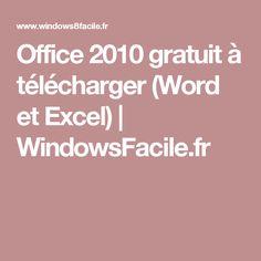 Office 2010 gratuit à télécharger (Word et Excel)   WindowsFacile.fr