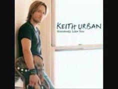I Wanna Somebody Like You--Keith Urban