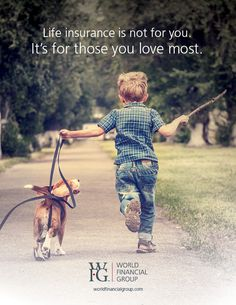 Life insurance isn't for you. It's for those you love the most.  #WFG #LIAM #LIAM2015