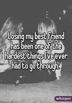 friends quotes & We choose the most beautiful Losing my best friend has been one of the hardest things I've ever had to go through.Losing my best friend has been one of the hardest things I've ever had to go through. Loosing Your Best Friend, Missing Best Friend Quotes, Best Friend Breakup Quotes, Losing Friends Quotes, Miss My Best Friend, Fake Friend Quotes, Loosing Friends, Definition Of Best Friend, Lost A Friend Quote