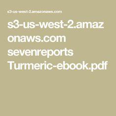 s3-us-west-2.amazonaws.com sevenreports Turmeric-ebook.pdf