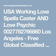 Horoscopes Tarot Psychics Metaphysical Los Angeles, I have experience in helping and guiding many people with bringing back lost lovers, marriage spells, love charms, divor. Bring Back Lost Lover, Love Psychic, Love Spell Caster, Love Charms, Love Spells, Spelling, Horoscope, Tarot, Ads