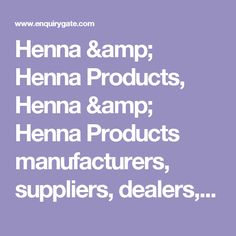 Henna & Henna Products, Henna & Henna Products manufacturers, suppliers, dealers, exporters and importers in India