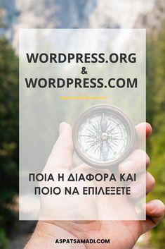 WordPress.org και WordPress.com: Ποια η διαφορά και ποιο να επιλέξετε #blog #blogging #BloggingTips #aspatsamadi #bloggingforbeginners Wordpress Org, Blogging For Beginners, Social Media Tips, Website