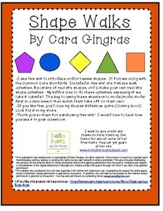 Shape Walk - I use this unit to introduce and/or review shapes. It follows along with the Common Core Standards. Included in this unit are 5 Shape walk activities, 8 posters of real life shapes, and 2 make your own real life shape activities for the students.