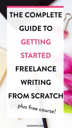 The Complete Guide to Getting Started Freelance Writing From Scratch + Free Course! – If you are brand new to freelance writing and how no clue what to do, here's my guide to get your started. I also have a FREE course on helping you get paid to write online!