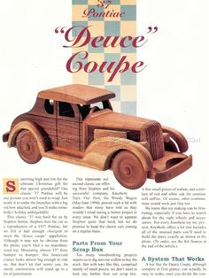 Wooden Deuce Coupe Plan - Children's Wooden Toy Plans and Projects - Woodwork, Woodworking, Woodworking Plans, Woodworking Projects Woodworking Projects For Kids, Wood Projects, Woodworking Plans, Woodworking Shop, Wooden Truck, Wooden Car, Wood Toys Plans, Handmade Wooden Toys, Wood Scraps