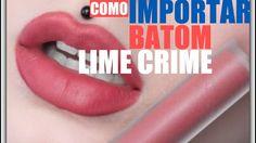 Batom Lime Crime - Como Importar Batom dos EUA