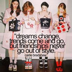 Friendships never go out of style! #quote