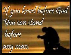 Inspirational Quotes God Love   christian motivational quotes 245 Kneel And Pray