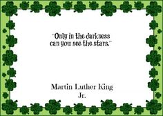 Only in the darkness can you see the stars. - Martin Luther King Jr.