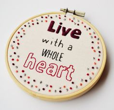 Inspirational Quote Hand Embroidery 4 inch by PixiecraftHandmade
