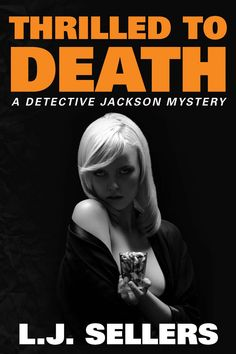 Amazon.com: Thrilled to Death (A Detective Jackson Mystery) eBook: L.J. Sellers: Books