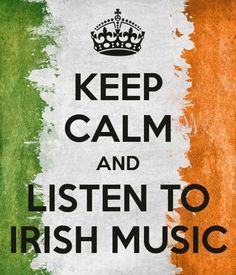 KEEP CALM AND LISTEN TO IRISH MUSIC