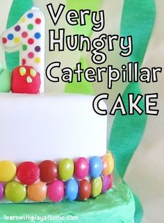 Learn with Play @ home: Very Hungry Caterpillar Cake