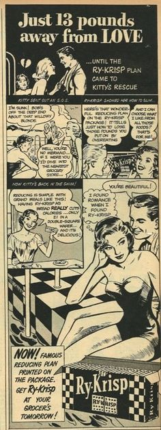 All through high school, I honestly felt I was just 20 pounds away from everyone liking me and my life being perfect. If only I'd had rye-krisp. Retro Ads, Vintage Ads, Vintage Posters, Vintage Stuff, Vintage Magazine, Funny Ads, Vintage Medical, Old Advertisements, Old Ads