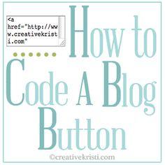 How to Code A Blog Button via CreativeKristi.com