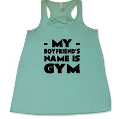 My Boyfriends Name Is Gym