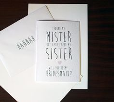 I Found My Mister Need My Sister Bridesmaid Card A5 by PinkPersian