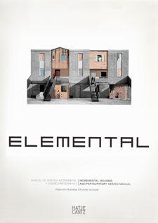 ELEMENTAL, Manual de Vivienda Incremental y Diseño Participativo