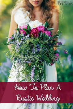 Frugal Tips for Planning a Rustic Wedding- Here are some great ways to plan the rustic wedding of your dreams and save money in the process!