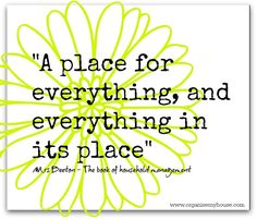 A place for everything and everything in its place - quote via www.organisemyhouse.com