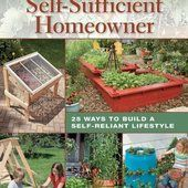 DIY Projects for the Self-Sufficient Homeowner: 25 Ways to Build a Self-Reliant Lifestyle!