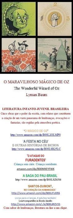 """Lançamento Books kindle Edition:  http://www.amazon.com/dp/B00L2OLMP0    O MÁGICO DE OZ                 Não se trata apenas de uma tradução ou de adaptação de The Wonderful Wizard of Oz.   Acesse o Books by Welington Almeida Pinto: www.amazon.com/-/e/B00L8RZV5S -  E baixe também os livros: 'O Mágico de Oz"""", 'A Festa no Céu e outras Histórias de Bichos', """"O Ataque do Furadentes"""", """"A Saga do Pau-Brasil"""" e """"Santos-Dumont. No Coração da Humanidade"""""""