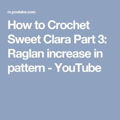 How to Crochet Sweet Clara Part 3: Raglan increase in pattern - YouTube