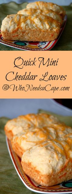 Quick Mini Cheddar Loaves so easy and good!