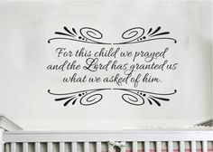 1 Samuel For this child we prayed Scripture bible verse vinyl nursery wall art - x Natural Birth, Natural Baby, Baby Crafts, Diy And Crafts, Train Nursery, Nursery Bible Verses, 1 Samuel 1 27, Getting Ready For Baby, Nursery Wall Art