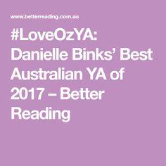 #LoveOzYA: Danielle Binks' Best Australian YA of 2017 – Better Reading