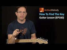 How Do You Find What Key A Song Is In? Guitar Lesson EP160 - YouTube