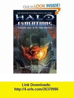 Halo Evolutions Essential Tales of the Halo Universe (Halo (Tor Paperback)) (9780765315731) Tobias S. Buckell, B.K. Evenson, Jonathan Goff, Kevin Grace, Tessa Kum, Robt McLees, Frank OConnor, Eric Raab, Karen Traviss, Jeff VanderMeer, Fred Van Lente, Eric Nylund , ISBN-10: 0765315734  , ISBN-13: 978-0765315731 ,  , tutorials , pdf , ebook , torrent , downloads , rapidshare , filesonic , hotfile , megaupload , fileserve