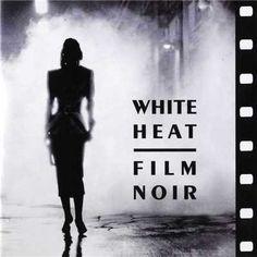 White Heat. Film Noir  (1994) Música