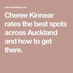 Cheree Kinnear rates the best spots across Auckland and how to get there. Traffic Congestion, Bay Photo, Across The Bridge, Christmas Cup, Mission Bay, Quick Reads, Beach Road, Free Park, Bus Station