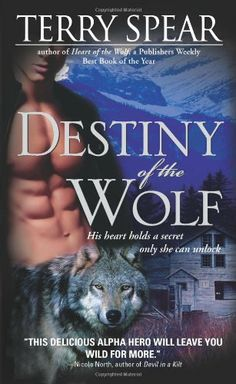 Destiny of the Wolf by Terry Spear. $7.99. Author: Terry Spear. Publisher: Sourcebooks Casablanca; 1st Sourcebooks Casablanca Printing edition (March 1, 2009)