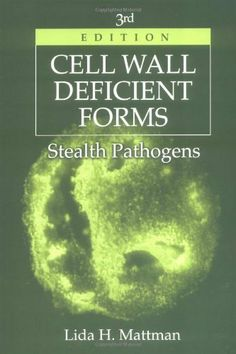 Cell Wall Deficient FormsStealth Pathogens by Lida H. Mattman. $114.13