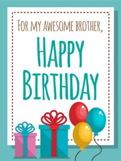 To my big brother happy birthday card finding the perfect birthda send free for my awesome brother happy birthday card to loved ones on birthday greeting cards by davia m4hsunfo
