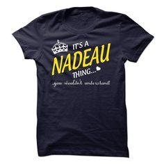 Its A NADEAU Thing..! - #boyfriend shirt #pullover hoodie. GET IT => https://www.sunfrog.com/Names/Its-A-NADEAU-Thing-8354810-Guys.html?68278
