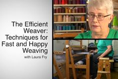#1 complaint of weavers? Not enough time! Laura Fry shares her secrets to weaving efficiently, weaving better cloth, and how to reduce wear and tear on your body (click through to video on Craft Daily)
