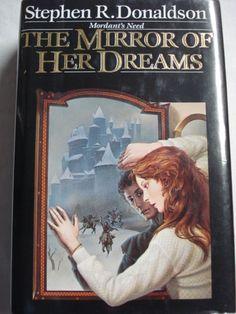 """Mirror of Her Dreams/Mordant's Need, Bk. 1"" - Stephen Donaldson"