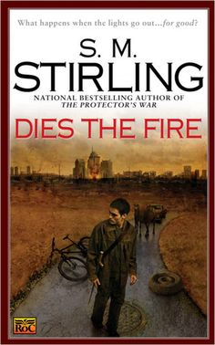 """Read """"Dies the Fire"""" by S. Stirling available from Rakuten Kobo. Stirling presents his first Novel of the Change, the start of the New York Times bestselling postapocalyptic saga . Best Post Apocalyptic Books, Lois Mcmaster Bujold, Fire Book, First Novel, Stirling, Great Books, Amazing Books, So Little Time, Book 1"""