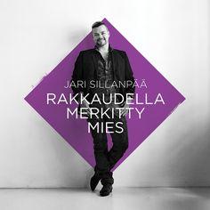 Jari Sillanpää / Rakkaudella Merkitty mies