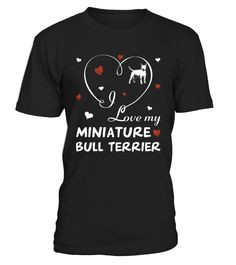 I love my Miniature Bull Terrier Funny T-Shirt