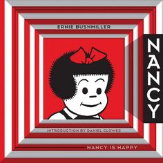 Nancy Is Happy: Complete Dailies 1943-1945   by Ernie Bushmiller  introduction by Daniel Clowes