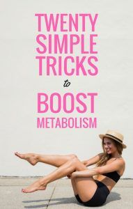 20 simple tricks to boost metabolism - so you can lose more weight at rest